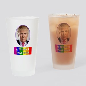 Gay Rights - Trump That Bitch Drinking Glass